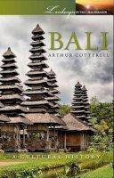 Cotterell, Arthur - Bali: A Cultural History - 9781909930179 - V9781909930179