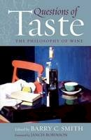 Edited by Barry C. Smith, Foreword by Jancis Robinson - Questions of Taste - 9781909930216 - V9781909930216
