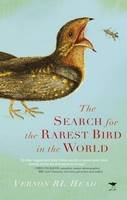 Head, Vernon R. L. - The Search for the Rarest Bird in the World - 9781909930315 - V9781909930315