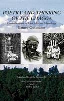 Bruno Gutmann, Translated from the German by Ilona Gruber Drivdal and Shelby Tucker - Poetry and Thinking of the Chagga: Contributions to East African Ethnology - 9781909930445 - V9781909930445