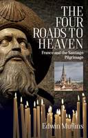 Edwin Mullins - The Four Roads to Heaven - 9781909930506 - V9781909930506