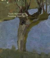 Janssen, Hans, Shiff, Richard - Early Mondrian: Painting 1900-1905 - 9781909932197 - V9781909932197