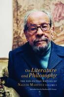 Mahfouz, Naguib - On Literature and Philosophy: The Non-Fiction Writing of Naguib Mahfouz: Volume 1 (Non-Fiction Writings of Naguib Mahfouz) - 9781909942776 - V9781909942776