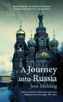 Muhling, Jens - A Journey into Russia - 9781909961128 - V9781909961128
