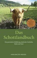 Arends, Hans-Walter - Das Schottlandbuch (German Edition) - 9781910021873 - V9781910021873