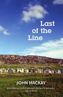 Mackay, John - Last of the Line - 9781910021910 - V9781910021910