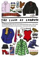 Lester, Herb - The Look of London: An Illustrated Guide to the City's Most Influential Fashion Spots, 1950-2000 - 9781910023099 - V9781910023099