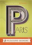 - Paris For Pleasure-Seekers: A Guide to the Usual & Unusual - 9781910023266 - V9781910023266