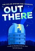 Lester, Herb - Out There: The Solar System for Tourists - 9781910023419 - V9781910023419