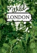 Lester, Herb - Wild London - 9781910023686 - V9781910023686