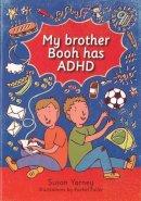 Yarney, Susan - My Brother Booh Has ADHD - 9781910039069 - V9781910039069