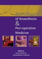 Mendonca, Cyprian, Vaidyanath, Chandrashekhar - Handbook of Anaesthesia and Peri-Operative Medicine: Handbook of Anaesthesia and Peri-Operative Medicine - 9781910079195 - V9781910079195