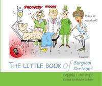 Perelygin, Evgeniy E. - The Little Book of Surgical Cartoons: The Little Book of Surgical Cartoons - 9781910079348 - V9781910079348