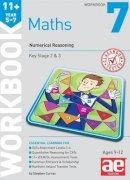 Curran, Stephen C. - 11+ Maths Year 5-7 Workbook 7: Numerical Reasoning - 9781910106822 - V9781910106822