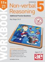 Curran, Stephen C., Richardson, Andrea F. - 11+ Non-Verbal Reasoning Year 5-7 Workbook 5: Additional Practice Questions - 9781910107706 - V9781910107706