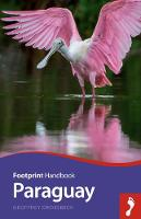 Groesbeck, Geoffrey - Paraguay Handbook (Footprint - Handbooks) - 9781910120514 - V9781910120514