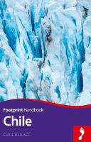 Wallace, Chris - Chile Handbook (Footprint - Handbook) - 9781910120958 - V9781910120958