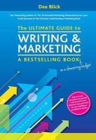 Blick, Dee - The Ultimate Guide to Writing and Marketing a Bestselling Book - on a Shoestring Budget - 9781910125045 - V9781910125045