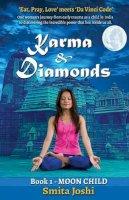 Joshi, Smita - Karma & Diamonds - Moon Child: Book 1 - 9781910125625 - V9781910125625