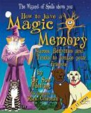 Whiting, Dr Sue - How to Have a Magic Memory - 9781910125670 - V9781910125670
