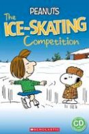 Silver, Sarah - Peanuts: The Ice-Skating Competition (Popcorn Readers) - 9781910173329 - V9781910173329
