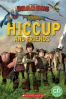 Taylor, Nicole, Watts, Michael - Hiccup and Friends - 9781910173756 - V9781910173756