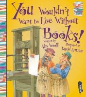 Woolf, Alex - Books! (You Wouldn't Want to Live Without) - 9781910184042 - V9781910184042