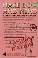 Morley, Jacqueline - Make Do and Mend: A Very Peculiar History - 9781910184455 - V9781910184455