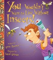 Rooney, Anne - Insects (You Wouldnt Want to Be) - 9781910184585 - V9781910184585