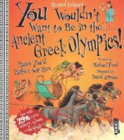 Ford, Michael - You Wouldn't Want to be at the Ancient Greek Olympics - 9781910184677 - V9781910184677