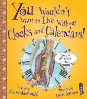 MacDonald, Fiona - You Wouldn't Want to Live Without Clocks and Calendars - 9781910184912 - V9781910184912