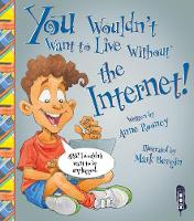 Rooney, Anne - You Wouldn't Want to Live Without the Internet - 9781910184929 - V9781910184929