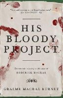 Graeme Macrae Burnet - His Bloody Project - 9781910192146 - V9781910192146