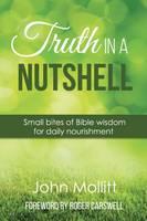 Mollitt, John - Truth in a Nutshell: Small Bites of Wisdom for Daily Nourishment (Devotional) - 9781910197776 - V9781910197776