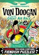 Etherington, Lorenzo - Von Doogan and the Great Air Race (The Phoenix Presents) - 9781910200827 - V9781910200827