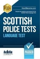 McMunn, Richard - Scottish Police Language Tests: Standard Entrance Test (SET) Sample Test Questions and Answers for the Scottish Police Language Test (Testing Series) - 9781910202272 - V9781910202272