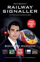 McMunn, Richard - How to Become a Railway Signaller: The Ultimate Guide to Becoming a Signaller (How2Become) - 9781910202302 - V9781910202302