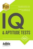 How2Become.com - IQ and APTITUDE Tests: numerical ability, verbal reasoning, spatial tests, diagrammatic reasoning and problem solving tests: 1 (The Testing Series) - 9781910202760 - V9781910202760