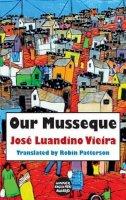Vieira, Jose Luandino - Our Musseque (Dedalus Africa) - 9781910213070 - V9781910213070