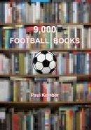 Kember, Paul - 9, 000 Football Books - 9781910216026 - V9781910216026