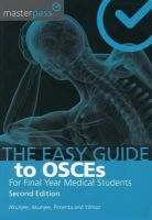 Akunjee, Nazmul - Easy Guide to OSCEs for Final Year Medical Students (MasterPass Series) - 9781910227084 - V9781910227084