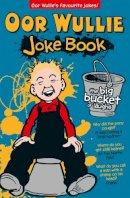 Wullie, Oor - Oor Wullie's Big Bucket of Laughs Joke Book - 9781910230008 - KEX0276364