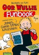 Oor Wullie - Oor Wullie's New Funbook: Volume 1 - 9781910230206 - V9781910230206