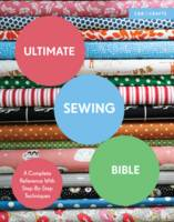 Clayton, Marie - Ultimate Sewing Bible: A Complete Reference With Step-By-Step Techniques (C&B Crafts Bible Series) - 9781910231760 - V9781910231760