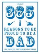 Allen, Ian - 365 Reasons to Be Proud to Be a Dad: The Greatest Dad Moments in History - 9781910232095 - V9781910232095