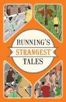 Spragg, Iain - Running's Strangest Tales (Strangest series) - 9781910232927 - V9781910232927
