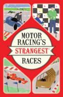 Tibballs, Geoff - Motor Racing's Strangest Races (Strangest series) - 9781910232965 - V9781910232965