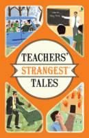 Spragg, Iain - Teachers' Strangest Tales (Strangest series) - 9781910232989 - V9781910232989