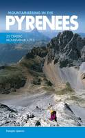 Laurens, Francois - Mountaineering in the Pyrenees: 25 Classic Mountain Routes - 9781910240564 - V9781910240564