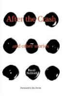 Pickford, David - After the Crash: And Other Stories - 9781910240632 - V9781910240632